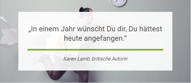 Karen Lamb: In einem Jahr wünscht Du dir, Du hättest heute angefangen