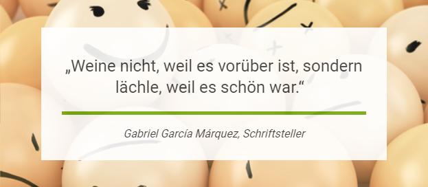 Gabriel Garcia Marquez: Weine nicht, weil es vorüber ist